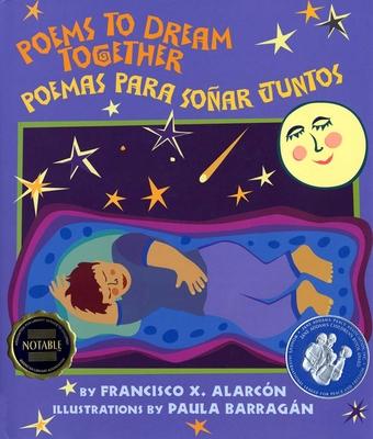 Poems to Dream Together: Poemas Para Sonar Juntos - Alarcón, Francisco