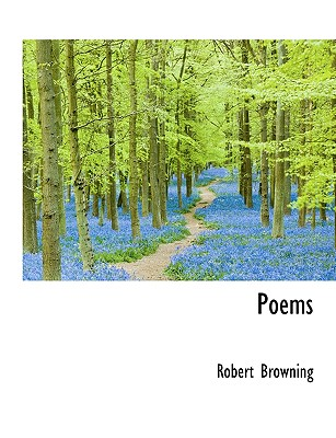 Poems - Browning, Robert