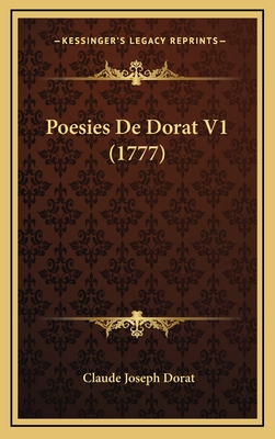 Poesies de Dorat V1 (1777) - Dorat, Claude Joseph