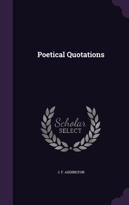 Poetical Quotations - Addington, J F