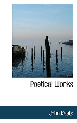 Poetical Works - Keats, John