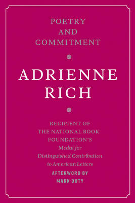 Poetry and Commitment: An Essay - Rich, Adrienne, and Doty, Mark (Afterword by)