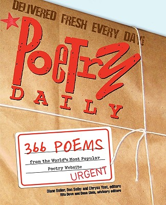 Poetry Daily: 366 Poems from the World's Most Popular Poetry Website - Boller, Diane (Editor), and Selby, Don (Editor), and Yost, Chryss (Editor)