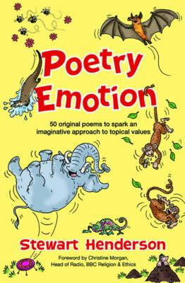 Poetry Emotion: 50 Original Poems to Spark an Imaginative Approach to Topical Values - Henderson, Stewart