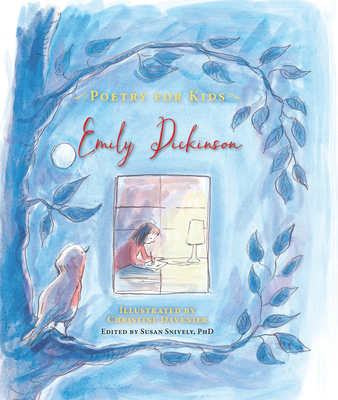 Poetry for Kids: Emily Dickinson - Dickinson, Emily, and Snively, Susan (Editor)