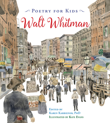 Poetry for Kids: Walt Whitman - Whitman, Walt, and Karbiener, Karen (Editor)