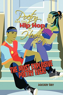 Poetry for the Hip Hop at Heart - Bey, Mickey