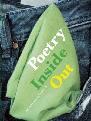 Poetry Inside Out: A Creative Writing Workbook - Davis, Laura (Editor)
