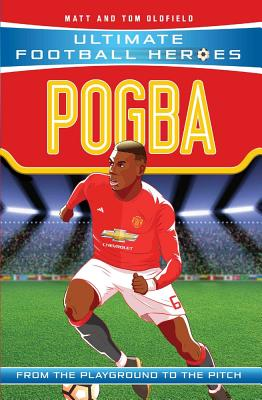 Pogba: Manchester United - Oldfield, Matt, and Oldfield, Tom