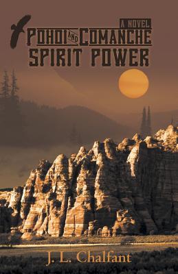 Pohoi and Comanche Spirit Power - Chalfant, J L