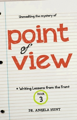 Point of View - Hunt, Angela, Dr.