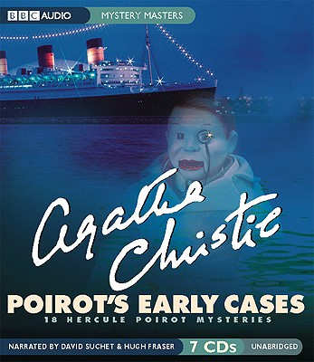 Poirot's Early Cases: 18 Hercule Poirot Mysteries - Christie, Agatha, and Suchet, David (Read by), and Fraser, Hugh, Sir (Narrator)