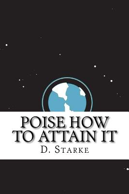 Poise How to Attain It - Starke, D