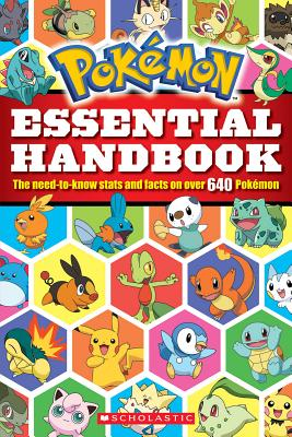 Pokemon: Essential Handbook: The Need-To-Know Stats and Facts on Over 640 Pokemon - Scholastic, Inc (Creator)