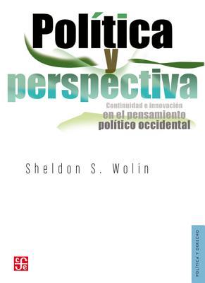 Pol-Tica y Perspectiva.: Continuidad E Innovacin En El Pensamiento Pol-Tico Occidental. - Wolin, Sheldon