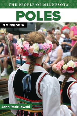 Poles in Minnesota - Radzilowski, John, Professor, and Holm, Bill (Foreword by)
