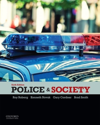 Police & Society - Roberg, Roy R, and Novak, Kenneth, and Cordner, Gary