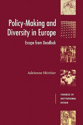 Policy-Making and Diversity in Europe: Escape from Deadlock - Heritier, Adrienne