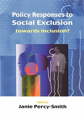 Policy Responses to Social Exclusion - Percy-Smith, Janie