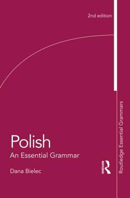 Polish: An Essential Grammar - Bielec, Dana
