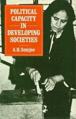 Political Capacity in Developing Societies - Somjee, A H