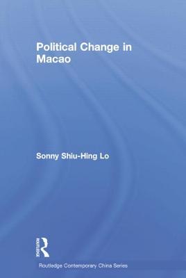 Political Change in Macao - Lo, Sonny Shiu-Hing