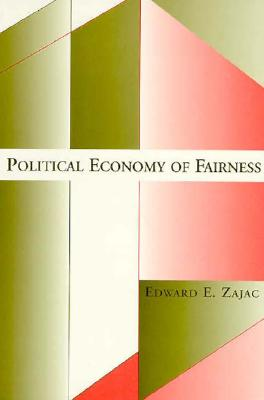 Political Economy of Fairness - Zajac, Edward E