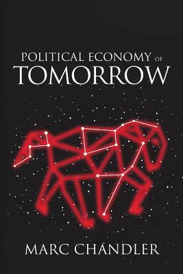 Political Economy of Tomorrow - Chandler, Marc