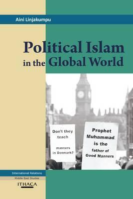 Political Islam in the Global World - Linjakumpu, Aini