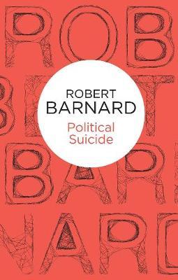 Political Suicide - Barnard, Robert
