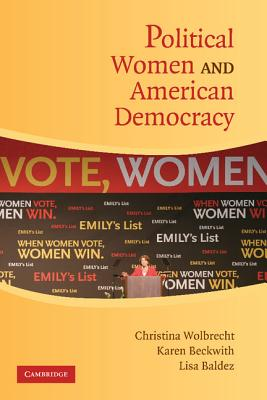 Political Women and American Democracy - Wolbrecht, Christina