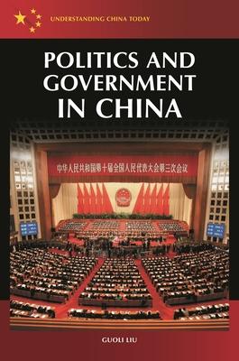 Politics and Government in China - Liu, Guoli