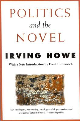 Politics and the Novel - Howe, Irving