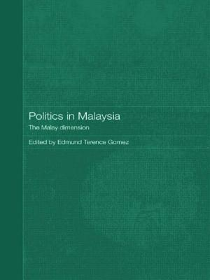 Politics in Malaysia - Gomez Edmund, Terence, and Gomez, Edmund Terence Professor (Editor)
