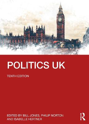 Politics UK - Jones, Bill (Editor), and Norton, Philip (Editor), and Hertner, Isabelle (Editor)