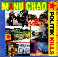 Politik Kills - Manu Chao