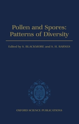 Pollen and Spores: Patterns of Diversification - Blackmore, and Barnes, Rudol, Jr.
