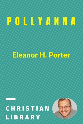 Pollyanna - Porter, Eleanor H