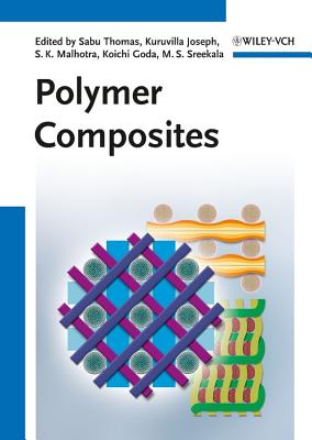 Polymer Composites: 3 Volume Set - Thomas, Sabu (Editor), and Joseph, Kuruvilla (Editor), and Malhotra, S. K. (Editor)
