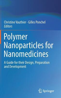 Polymer Nanoparticles for Nanomedicines: A Guide for Their Design, Preparation and Development - Vauthier, Christine (Editor)