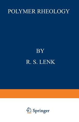 Polymer Rheology - Lenk, R S