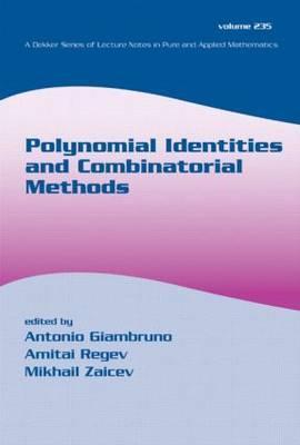 Polynomial Identities And Combinatorial Methods - Giambruno, Antonio (Editor), and Regev, Amitai (Editor), and Zaicev, Mikhail (Editor)
