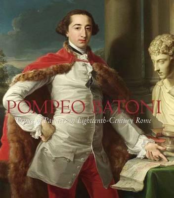 Pompeo Batoni: Prince of Painters in Eighteenth-Century Rome - Bowron, Edgar Peters, and Kerber, Peter Bjorn
