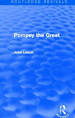 Pompey the Great - Leach, John D.