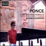 Ponce: Complete Piano Works, Vol. 2