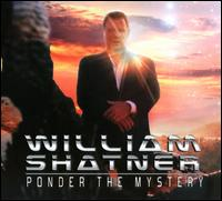 Ponder the Mystery - William Shatner