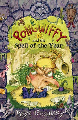 Pongwiffy and the Spell of the Year - Umansky, Kaye
