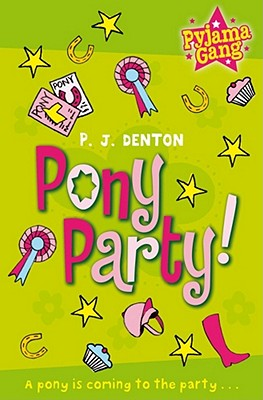 Pony Party! - Denton, P. J.