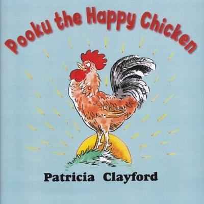 Pooku the Happy Chicken - Clayford, Patricia