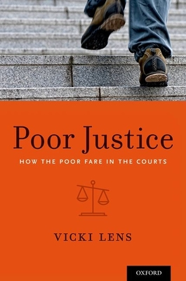 Poor Justice: How the Poor Fare in the Courts - Lens, Vicki